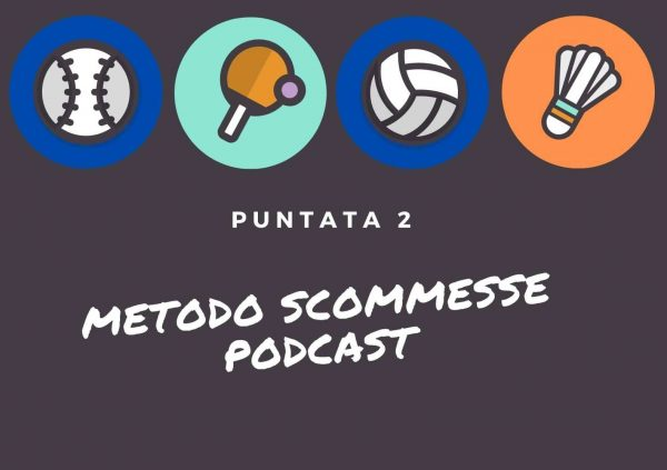 Metodo Scommesse Podcast - Puntata 2